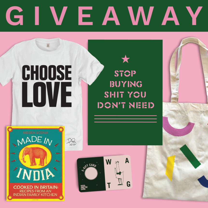 Patchwork giveaway image featuring a Choose Love t-shirt, stop buying shit you don't need poster, Patchwork tote bag, Made in India cook book, Wool and the Gang giftcard